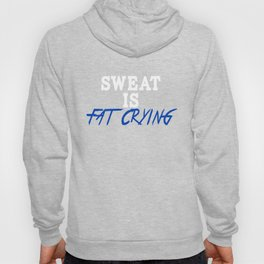 Sweat is fat crying awesome workout cool funny t-shirt Hoody