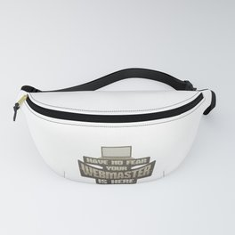 Computer Geek Have No Fear Your Webmaster is Here Gamer Fanny Pack