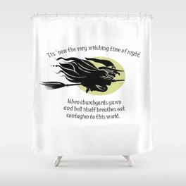 Tis Now The Witching Time Of Night Shower Curtain