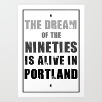 portlandia Art Prints featuring Portlandia Dream of the Nineties by Danielle Denham