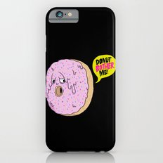 Donut Bother Me! iPhone 6s Slim Case