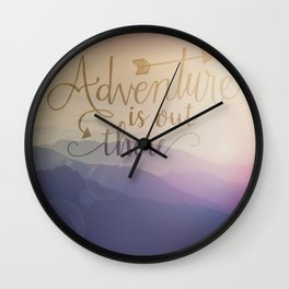Adventure is out there! View over hills Wall Clock