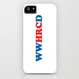 What Would Hillary Do (Red & Blue Vertical) iPhone Case