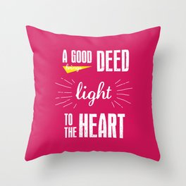 A Good Deed Brings Light to the Heart Throw Pillow