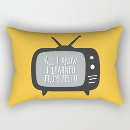 All I Know I Learned From Telly Rectangular Pillow