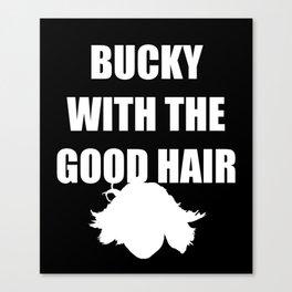 BUCKY WITH THE GOOD HAIR Canvas Print