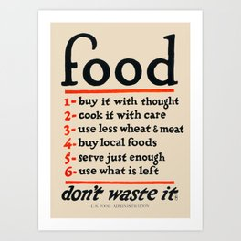 Food, Don't Waste It - WWI Poster, 1917 Art Print