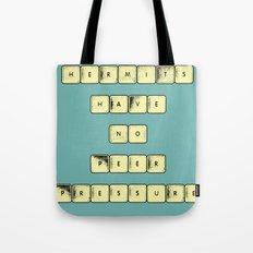 Hermits (Have No Peer Pressure) Tote Bag