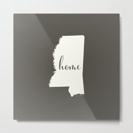 Mississippi is Home - White on Charcoal Metal Print