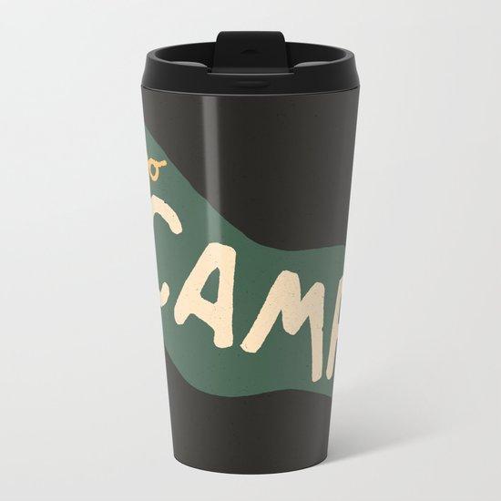 Go Camp... Metal Travel Mug