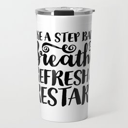 Breathe, Refresh & Restart Travel Mug