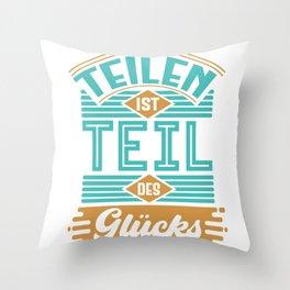 Teilen Ist Teil des Glucks Throw Pillow