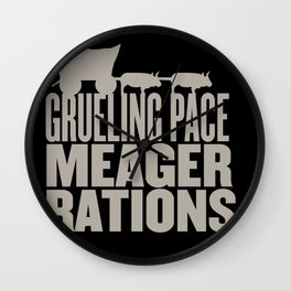 Grueling Pace Meager Rations (Black) Wall Clock