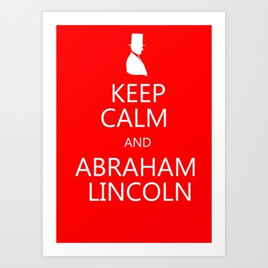 Keep Calm and Abraham Lincoln Art Print