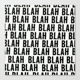 Blah Canvas Print
