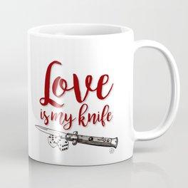 LOVE is my KNIFE Coffee Mug