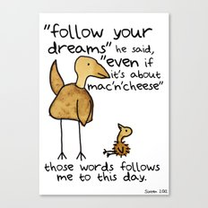 Follow your dreams even if it's about mac'n'cheese Canvas Print