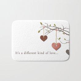 It's a different kind of love... Bath Mat