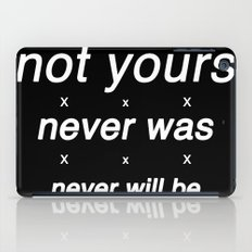 not yours iPad Case
