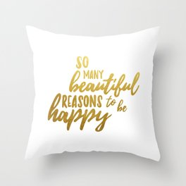 Beautiful reasons - gold lettering Throw Pillow
