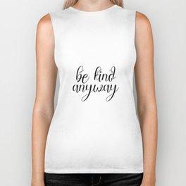 Be Kind Anyway, Inspirational Print, Motivational Quote, Wall Art Printable, Scandinavian Poster Biker Tank