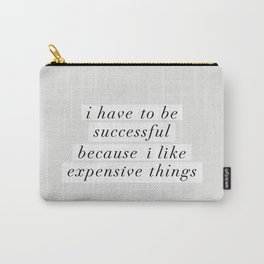 I Have to Be Successful Because I Like Expensive Things monochrome typography home wall decor Tasche