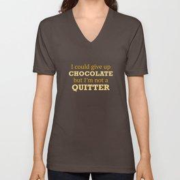 I Could Give Up Chocolate Unisex V-Neck