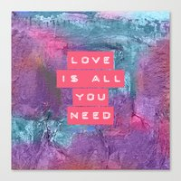 all you need is love Canvas Prints featuring LOVE IS ALL YOU NEED by VIAINA