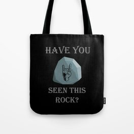 Have you seen this ROCK? Tote Bag