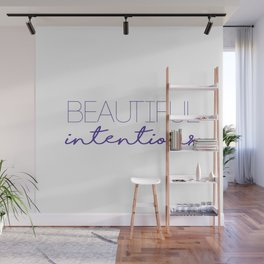 beautiful intentions 2 Wall Mural