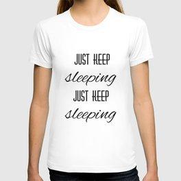 Just Keep Sleeping T-shirt