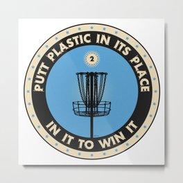 Putt Plastic In Its Place Metal Print