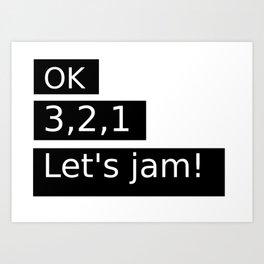Let's Jam! Art Print
