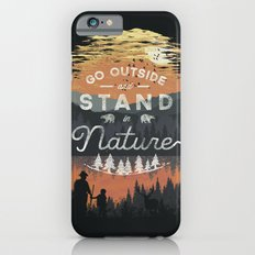 Go Outside and Stand in Nature Slim Case iPhone 6