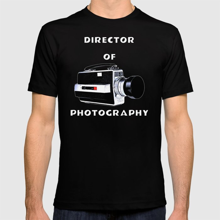 86dbfa6ce5 ... com photographer t shirts best gifts for photography; director of photography  t shirt by ninjadesigns society6 ...