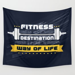 Fitness is not a destination it is a way of life Inspirational Quote Wall Tapestry