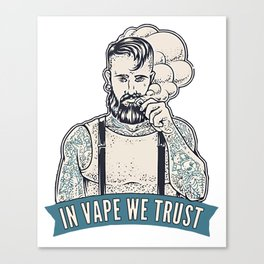 In Vape We Trust Canvas Print