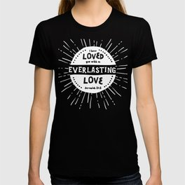 """Everlasting Love"" Black and White Bible Verse T-shirt"