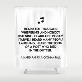 Heard ten thousand whispering and nobody listening. Shower Curtain