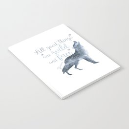 All Good Things Are Wild and Free Notebook