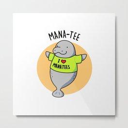 Manatee Cute Animal TShirt Pun Metal Print