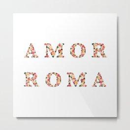 AMOR ROMA Metal Print