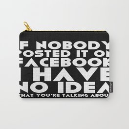 Facebook Problems Carry-All Pouch