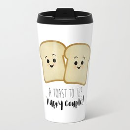 A Toast To The Happy Couple! Travel Mug