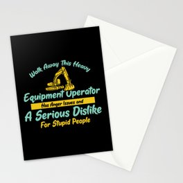 Walk Away ThisHeavy Equipment Operator Anger Issues A Serious Dislike For Stupid Peoople Stationery Cards