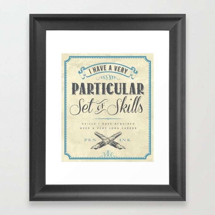 A Particular Set of Skills Framed Art Print