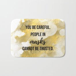People in masks cannot be trusted - Movie quote collection Bath Mat