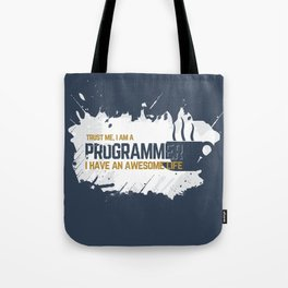 Programmer - awesome life Tote Bag