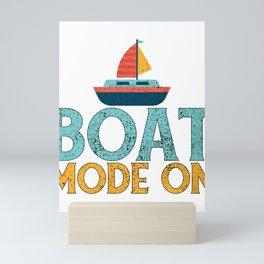 Boat Lover Gift Boat Mode On Sailboat Mini Art Print
