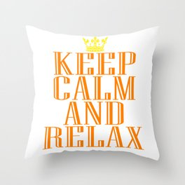 """""""Keep Calm and Relax"""" tee design perfect for your chill-out mood. Makes a nice gift for everyone too Throw Pillow"""